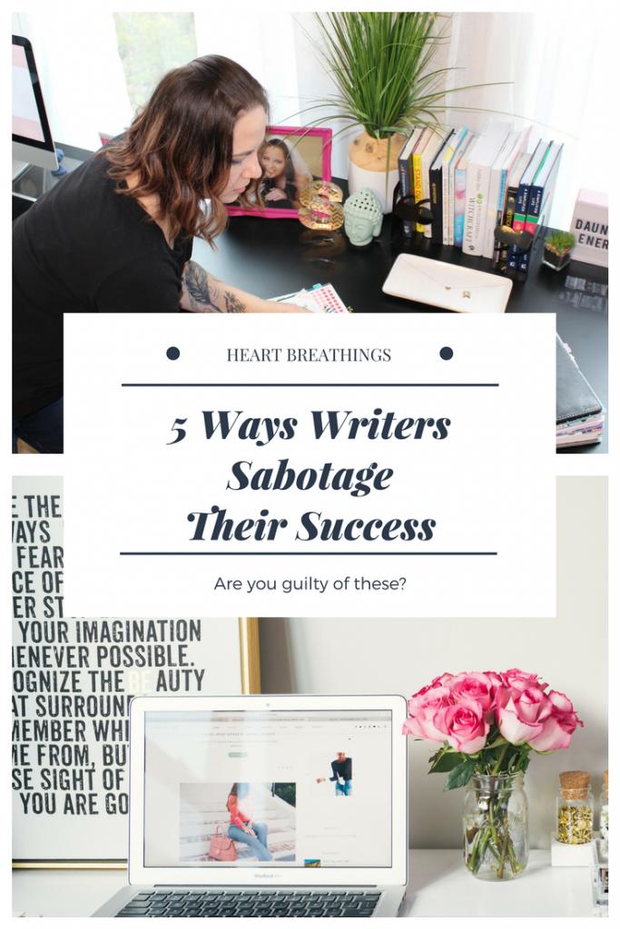 five-ways-writers-sabotage-their-success